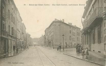 ".CPA  FRANCE 42 ""Rive de Gier, Rue Sadi Carnot, Ambulance Marrel"""
