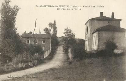 """.CPA  FRANCE 42 """" Saint Martin la Sauveté, Ecole des filles, entrée de la ville"""""""