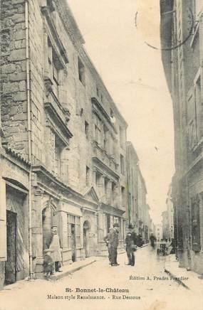 """.CPA FRANCE 42 """"St Bonnet le Château, Maison style renaissance, rue Dessous"""""""