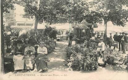 """.CPA  FRANCE 42 """"St Etienne, Marché aux fleurs"""""""