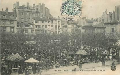 """.CPA  FRANCE 42 """"St Etienne, Le marché Place du Peuple"""""""