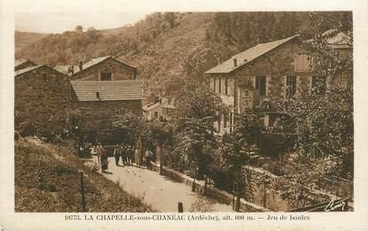 """.CPA FRANCE 07 """"La Chapelle sous Chanéac, Jeu de boules""""/ BOULES"""