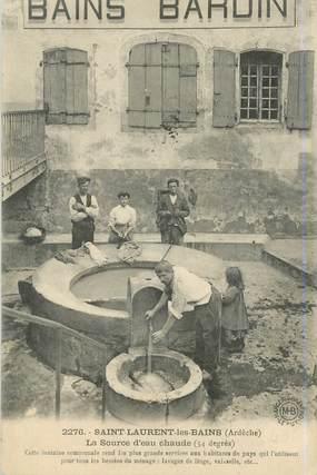 """.CPA  FRANCE  07 """"St  Laurent les Bains, La Source d'eau chaude"""""""