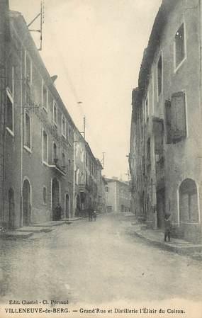 """.CPA   FRANCE 07 """"  Villeneuve de Berg, Grande Rue et Distellerie l'Elixir du Coiron"""""""
