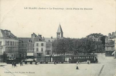 """.CPA FRANCE 36 """"Le Blanc, Le tramway, arrêt Place du Marché"""""""