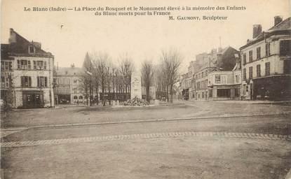 """.CPA FRANCE 36 """"Le Blanc, La Place du Bosquet et le Monument à la mémoire des enfants du morts pour la France"""""""