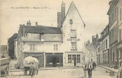 """.CPA FRANCE 36 """"La Châtre, Maison du XVème siècle"""""""