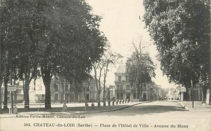 """.CPA FRANCE 72 """"Château du Loir, Place de l'Hôtel de ville, Avenue du Mans"""""""