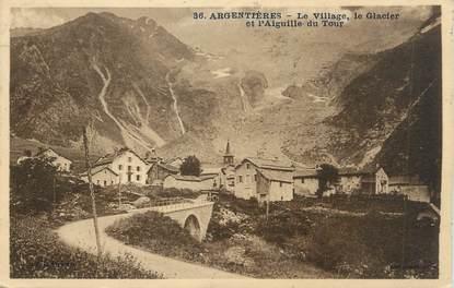 """.CPA FRANCE 74 """"Le Tour, Argentières le village, le glacier et l'Aiguille du Tour"""""""