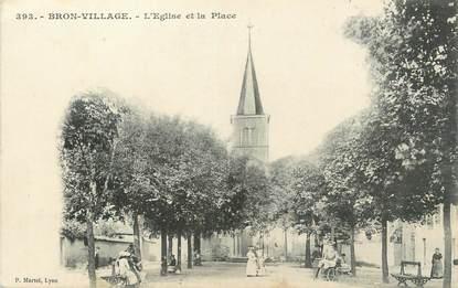 """.CPA FRANCE 69 """" Bron village, L'église et la place"""""""