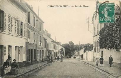 """CPA FRANCE 77  """"Guignes, rue de Meaux"""""""