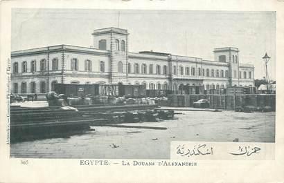 """CPA EGYPTE """"La Douane d'Alexandrie"""""""