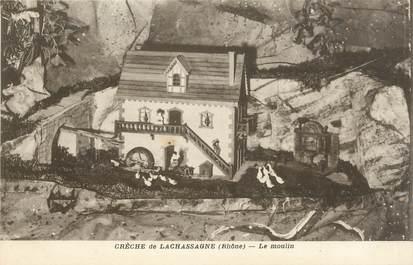 """.CPA  FRANCE 69 """"Lachassagne, Crèche, le moulin"""""""