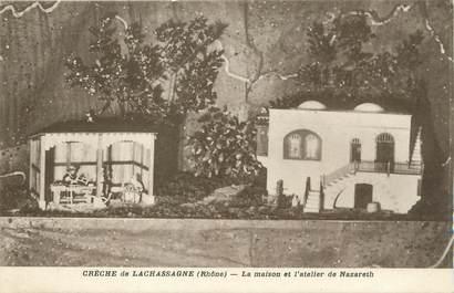 """.CPA  FRANCE 69 """"Lachassagne, Crèche, la maison et l'atelier de Nazareth"""""""