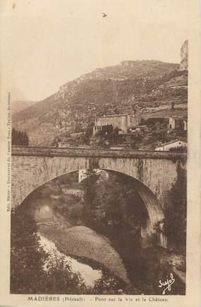 """.CPA   FRANCE 34  """"Madières, Pont sur la vis et le château"""""""