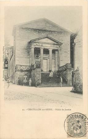 """.CPA  FRANCE 21 """"Chatillon sur Seine, Palais de Justice"""""""