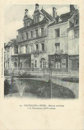 ".CPA  FRANCE 21 ""Chatillon sur Seine, Maison attribuée à Philandrier"""