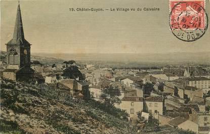 """CPA FRANCE 63 """"Chatel Guyon, le village vu du Calvaire"""""""