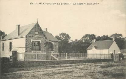 """.CPA FRANCE 85  """" St Jean de Monts,, Le châlet Simplette"""""""
