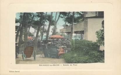 """. CPA FRANCE 34 """"Balaruc les Bains, Entrée du parc"""""""