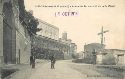 """.CPA FRANCE 34 """"Castelnau de Guers, Avenue de Pézénas, croix de la mission"""""""