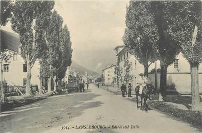 """. CPA FRANCE  73 """"Lanslebourg, Entrée côté Italie"""""""