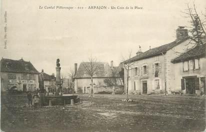 """.CPA  FRANCE 15 """"Arpajon,  Un coin de la place"""""""