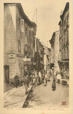 """.CPA  FRANCE 15 """"Aurillac, Rue des Frères"""""""