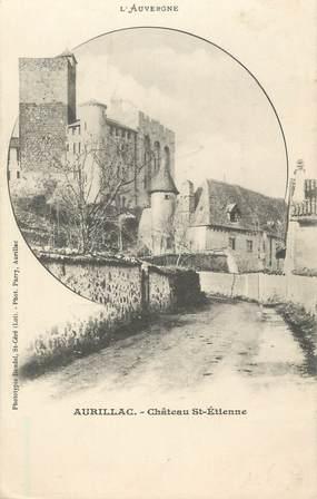""".CPA  FRANCE 15 """"Aurillac, Château St Etienne"""""""