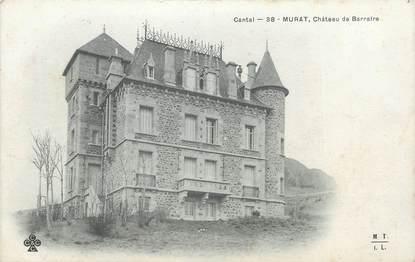 """.CPA FRANCE 15   """"Murat, Château de Barraire"""""""