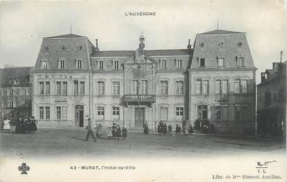 """.CPA FRANCE 15   """"Murat, Hôtel de Ville"""""""