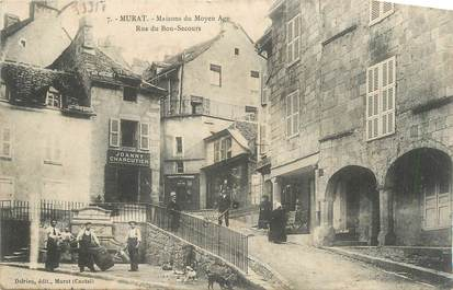 """.CPA FRANCE 15   """"Murat, Maison du moyen âge, rue du Bon Secours"""""""
