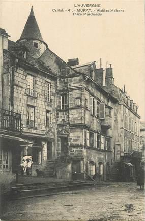 """.CPA FRANCE 15   """"Murat, Vieilles maisons Place marchande"""""""