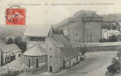 """.CPA FRANCE 15   """" Près de St Flour, Eglise et château  des Ternes"""""""