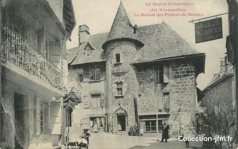 Cpa france 15 vic sur c re la maison des princes de for Acheter maison monaco