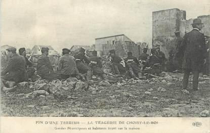 """.CPA FRANCE 94 """" Choisy le Roi, Garde municipaux et habitants tirant sur la maison """"/ LA BANDE A BONNOT"""