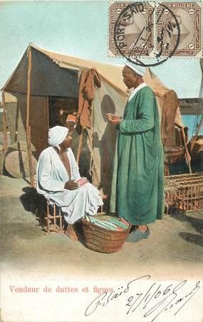 """CPA EGYPTE """"Vendeur de dattes et de figues"""""""