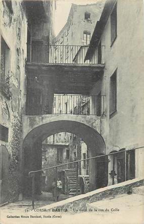 """.CPA FRANCE 20 / CORSE """"Bastia,  Un coin de la rue du Colle"""""""