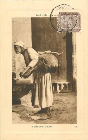 """CPA EGYPTE """"le Porteur d'eau"""""""