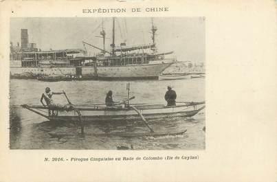 "CPA  INDE ""Expédition de Chine, Pirogue cingalaise en rade de Colombo, ile de Ceylan"""
