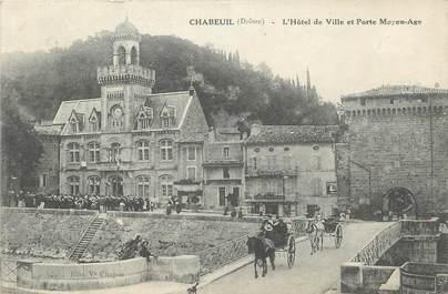 """.CPA FRANCE 26 """"Chabeuil, L'Hôtel de Ville et porte moyen âge"""""""