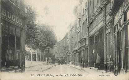 """.CPA FRANCE 26 """"Crest, Rue de l'Hôtel de Ville"""""""