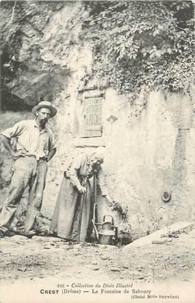 """.CPA FRANCE 26 """"Crest, La fontaine de Saboury """""""