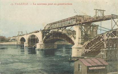 """.CPA FRANCE 26 """"Valence, Le nouveau pont en construction"""""""
