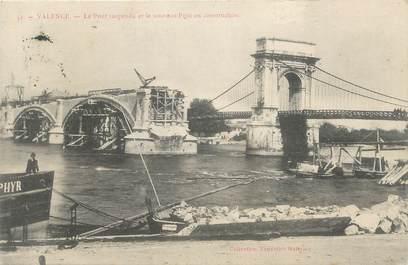 """.CPA FRANCE 26 """"Valence, Le pont suspendu  et le nouveau pont en construction"""""""