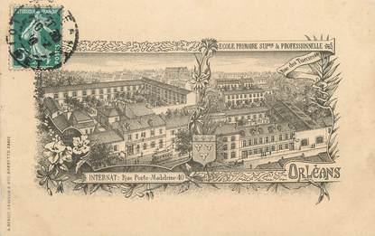 """.CPA  FRANCE 45 """"Orléans, Ecole primaire supérieure et professionnelle, Internat"""""""