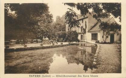 """.CPA  FRANCE 45 """" Tavers,, Hôtel Restaurant des Eaux Bleues"""""""