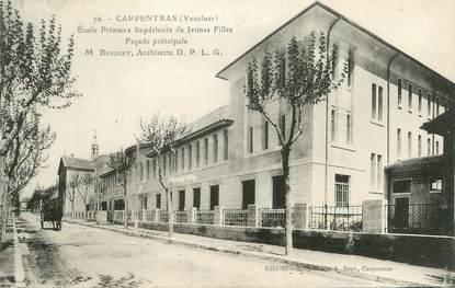 """.CPA  FRANCE 84 """" Carpentras,  Ecole primaire supérieure de jeunes filles"""""""