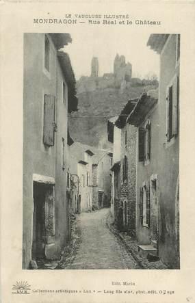 """.CPA  FRANCE 84 """"Mondragon, Rue Réal et le château"""""""
