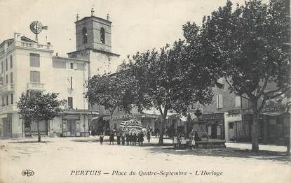 """.CPA  FRANCE 84 """"Pertuis,  Place du 4 Septembre, l'horloge  """""""